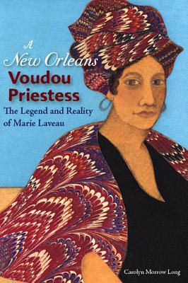 A New Orleans Voudou Priestess By Long, Carolyn Morrow