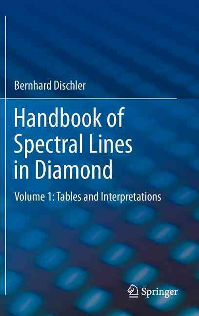 Handbook of Spectral Lines in Diamond By Dischler, Bernhard